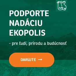 PODPORTE NADÁCIU EKOPOLIS - pre ľudí, prírodu a budúcnosť. DARUJTE.